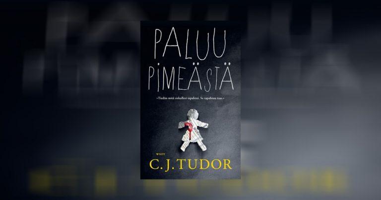 """Kauhukirjat: C. J. Tudor – Paluu pimeästä – """"kaivoskaupungin pinnan alla kyteviä salaisuuksia Stephen Kingin tyyliin"""""""