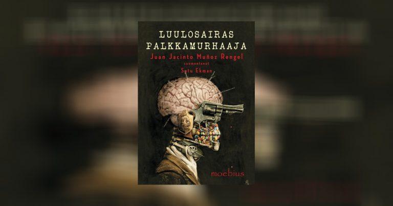 Juan Jacinto Muñoz Rengelin klassikkoromaani Luulosairas palkkamurhaaja nyt suomeksi